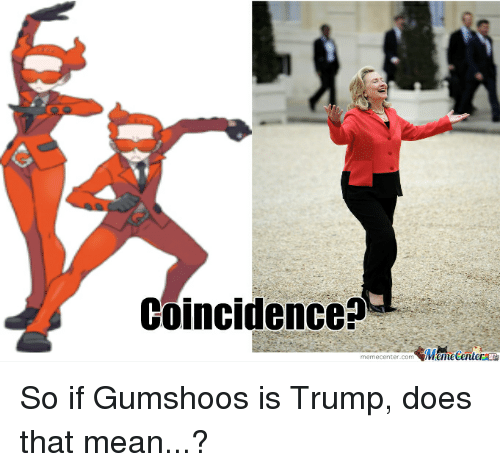 coincidence memecenter com menaecent so if gumshoos is trump does that 4090392 ✅ 25 best memes about gumshoos gumshoos memes,Pokemon Gumshoos Meme