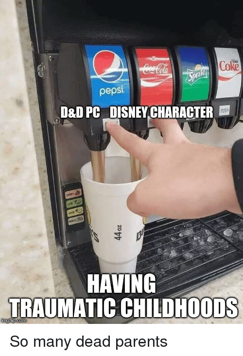 Disney, Parents, and DnD: Coke  D&D PC DISNEY CHARACTER  HAVING  TRAUMATIC  CHILDHOODS