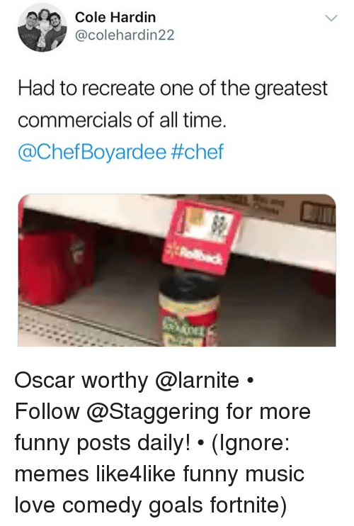 Funny, Goals, and Love: Cole Hardin  @colehardin22  Had to recreate one of the greatest  commercials of all time  @ChefBoyardee Oscar worthy @larnite • ➫➫➫ Follow @Staggering for more funny posts daily! • (Ignore: memes like4like funny music love comedy goals fortnite)