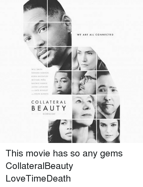 COLLATERAL BEAUTY FARE a L CONNECTED This Movie Has So Any