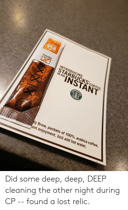 Anaconda, Starbucks, and Lost: Colombia  INTRODUCING  STARBUCKS coFFEE  ANINSTANT  y Brew, packets of 100% arabica coffee,  ant enjoyment. Just add hot water. Did some deep, deep, DEEP cleaning the other night during CP -- found a lost relic.