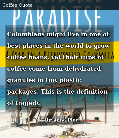 Colombians Might Live in One of Best Places in the World to Grow ... #coffeeBean