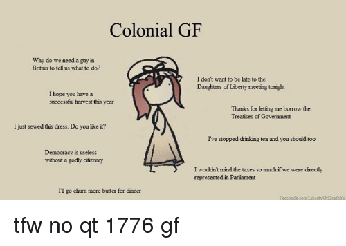 Colonial Gf Why Do We Need A Guy In Britain To Tell Us What To Do I