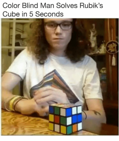 Memes, 🤖, and Cube: Color Blind Man Solves Rubik's  Cube in 5 Seconds