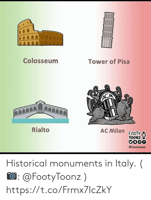 Memes, Historical, and Italy: Colosseum  Tower of Pisa  ACM  Rialto  AC Milan  FEOTY  TOONZ  0000  @footytoonz Historical monuments in Italy. (📷: @FootyToonz ) https://t.co/Frmx7IcZkY