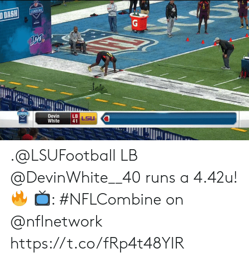 Memes, White, and 🤖: COMBINE  COMBINE  Devin  White  LSU  41 .@LSUFootball LB @DevinWhite__40 runs a 4.42u! 🔥  📺: #NFLCombine on @nflnetwork https://t.co/fRp4t48YIR