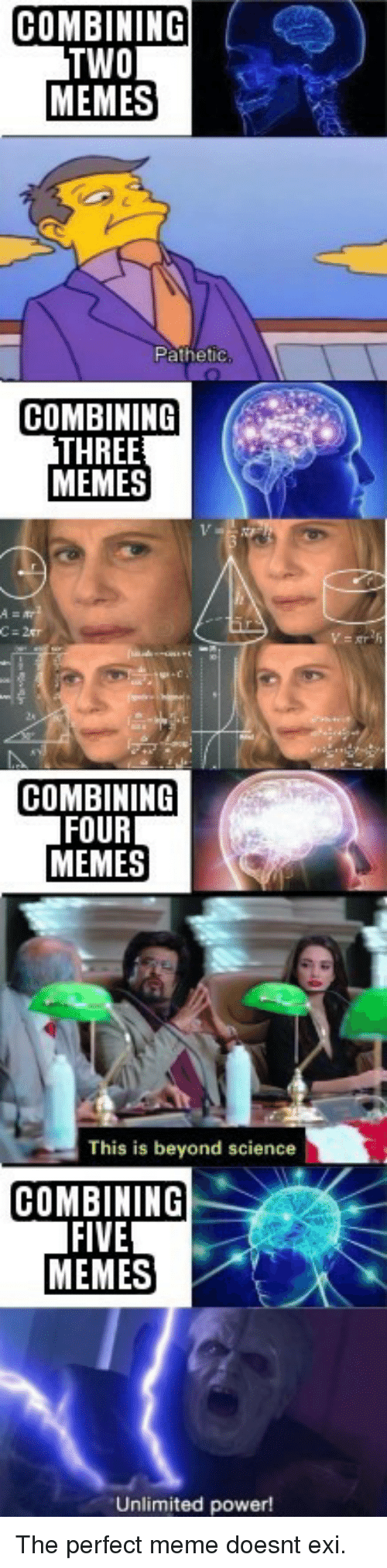 Meme, Memes, and Power: COMBININOG  TWO  MEMES  athetic  COMBINING  THREE  MEMES  C-2  COMBINING  FOUR  MEMES  This is beyond science  OMBINING  FIVE  MEMES  Unlimited power! The perfect meme doesnt exi.