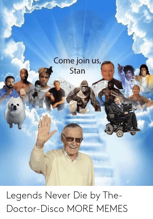 Dank, Doctor, and Memes: Come join us  Stan Legends Never Die by The-Doctor-Disco MORE MEMES