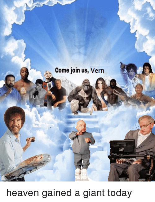 come join us vern heaven gained a giant today 32395358 come join us vern heaven meme on me me
