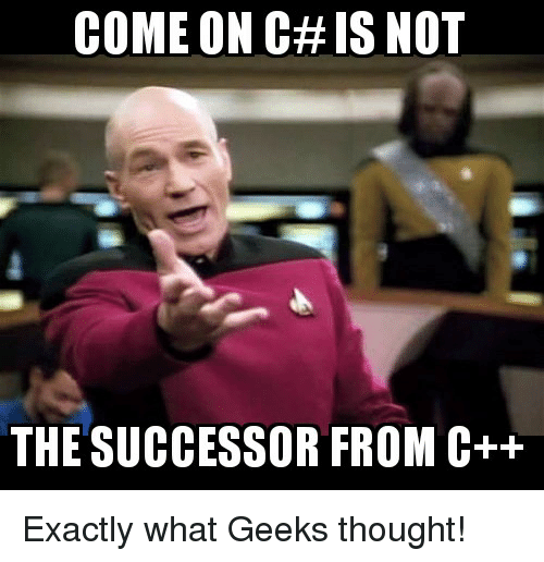 Come On C Is Not The Successor From C Reddit Meme On Me Me