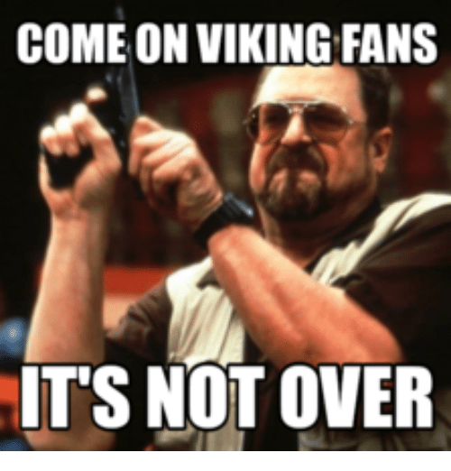 come on viking fans ts not over 17994962 25 best viking birthday meme memes cares memes, care memes, come