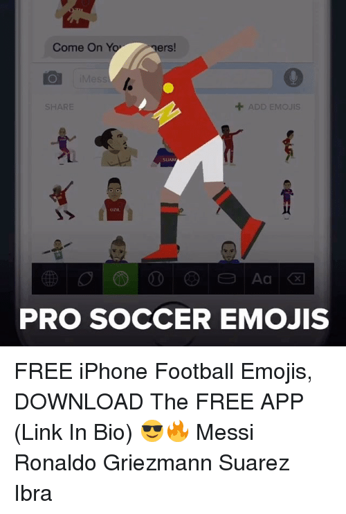 Come on Y Ers! Mess SHARE ADD EMOJIS PRO SOCCER EMOJIS FREE