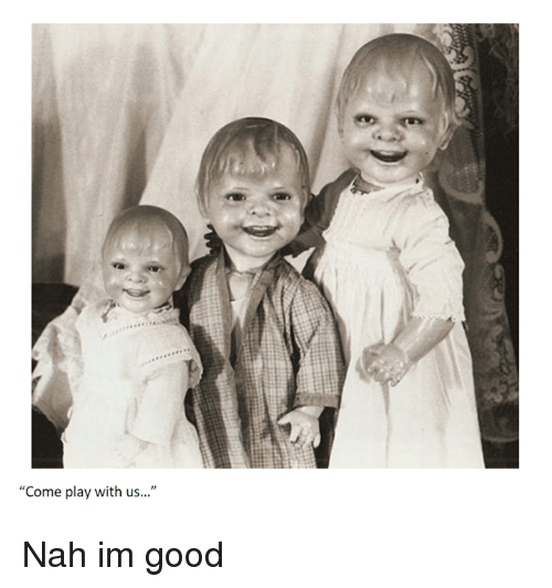 Come Play With Us: 25+ Best Memes About Nah Im Good