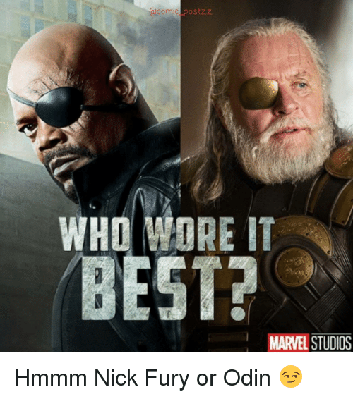comic postzz who wore it est marvelstudios hmmm nick fury 15492292 ✅ 25 best memes about odin odin memes,Odin Meme