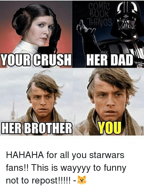 Hahaha Not Funny Meme : Comic rook things your crush ther dad her brother nou