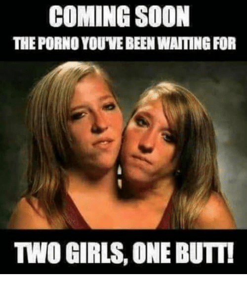 Memes And Butts COMING SOON THE PORNO YOUVEBEEN WAITING FOR TWO GIRLS