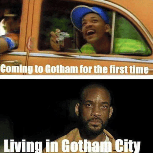 coming to gotham for the first time living in gotham 4784103 ✅ 25 best memes about gotham gotham memes