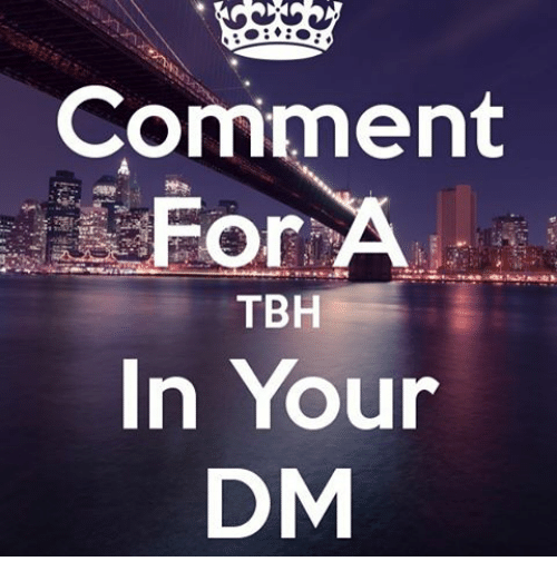 Memes, Tbh, and 🤖: Comment  TBH  In Your  DM