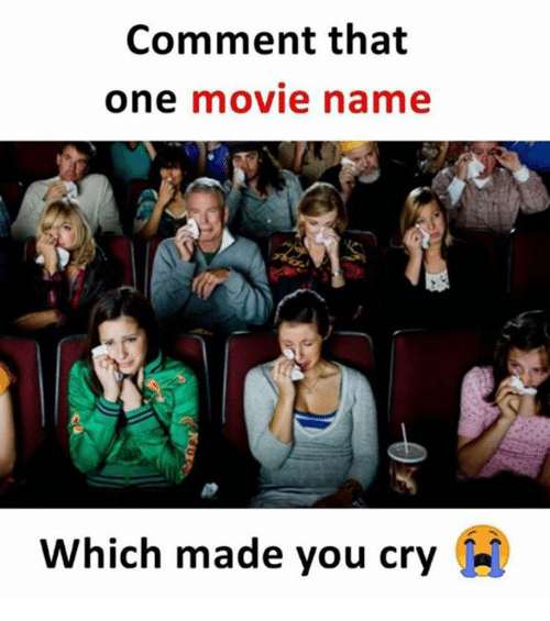 Memes, Movie, and 🤖: Comment that  one movie name  Which made you cry