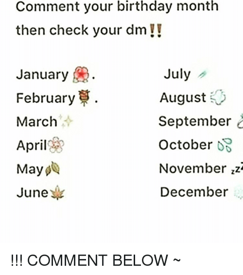 comment your birthday month then check your dm july january 10055184 comment your birthday month then check your dm!! july january