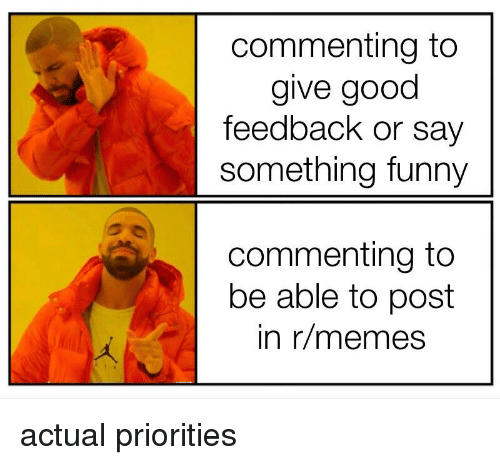 Funny, Memes, and Reddit: commenting to  give good  feedback or say  something funny  commenting to  be able to post  in r/memes