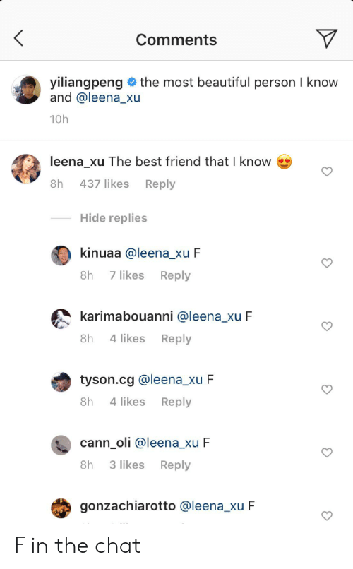 Comments Yiliangpeng And The Most Beautiful Person I Know 10h Leena Xu The Best Friend That I Know 437 Likes Reply 8h Hide Replies Kinuaa F 8h 7 Likes Reply Karimabouanni F 4