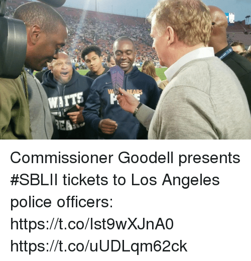 Memes, Police, and Los Angeles: Commissioner Goodell presents #SBLII tickets to Los Angeles police officers: https://t.co/Ist9wXJnA0 https://t.co/uUDLqm62ck