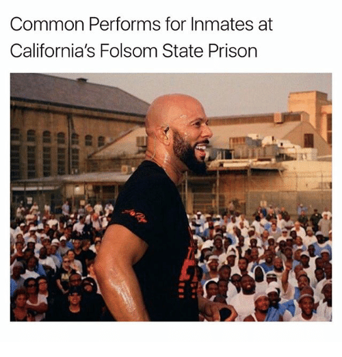 Common Performs for Inmates at California's Folsom State