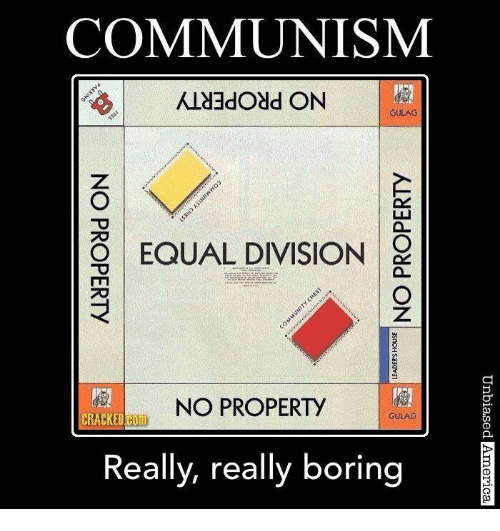 Memes, 🤖, and Division: COMMUNISM  KUdadOdd ON  GULAG  EQUAL DIVISION  NO PROPERTY  GULAG  CRACKED Hull  Really, really boring