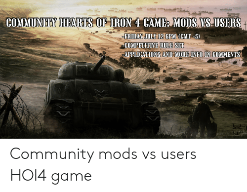 COMMUNITY HEARTS OF IRON 4 CAME MODS VSUSERS FRIDAY JULY 12 GPM GMT