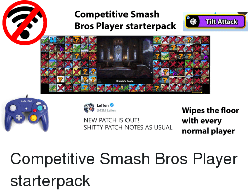 Smashing, Starter Packs, and Smash Bros: Competitive Smash  Bros Player starterpack  Tilt Attack  Dracula's Castle  NINTEND 0  GAMECUBE  Leffen  @TSM Leffen  Wipes the floor  with every  normal player  NEW PATCH IS OUT!  SHITTY PATCH NOTES AS USUAIL