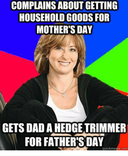 complains about getting household goods for mothers day gets dad 10844406 ✅ 25 best memes about happy fathers day meme happy fathers day