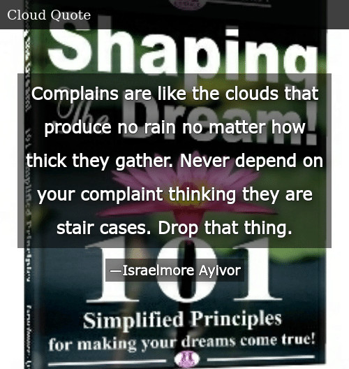 682b04ab4b0 SIZZLE: Complains are like the clouds that produce no rain no matter how thick  they