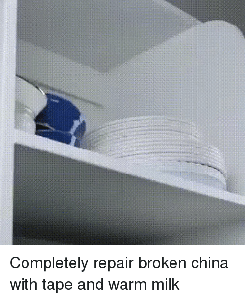 Completely Repair Broken China With Tape and Warm Milk