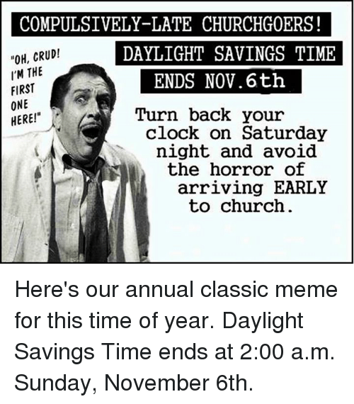 compulsively late churchg0ers oh crud daylight savings time im the ends 5785461 ✅ 25 best memes about daylight savings time daylight savings