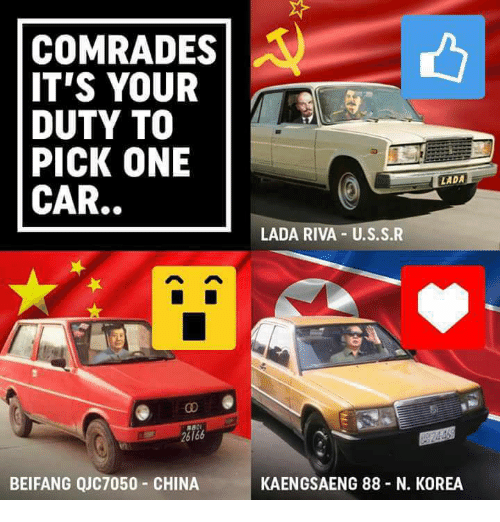 China, Marxist, and Car: COMRADES  IT'S YOUR  DUTY TO  PICK ONE  CAR..  25166  BEIFANG QUC7050 CHINA  LADA  LADA RIVA U.S.S.R  KAENGSAENG 88 N. KOREA