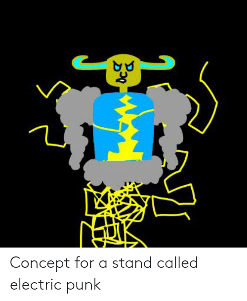 Punk, For, and Stand: Concept for a stand called electric punk
