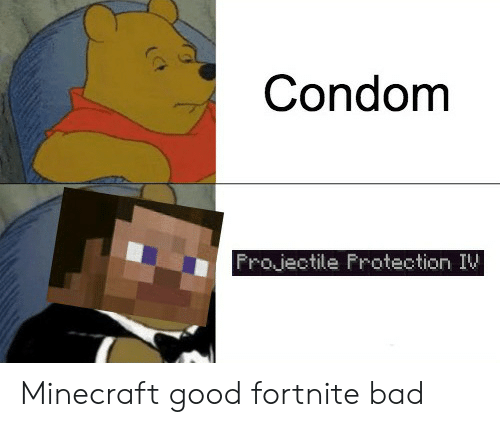 Bad, Condom, and Minecraft: Condom  Frojectile Frotection IV Minecraft good fortnite bad