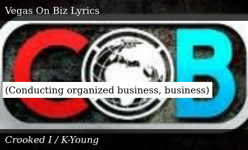 SIZZLE: (Conducting organized business, business)