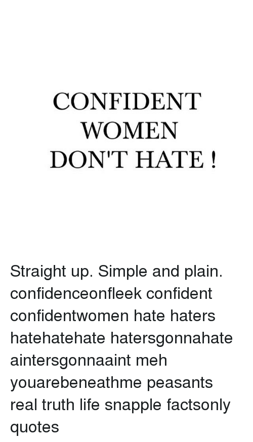 CONFIDENT WOMEN DON'T HATE Straight Up Simple And Plain Gorgeous Confident Women Quotes