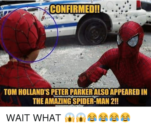 Memes, Spider, and SpiderMan: CONFIRMEDI!  TOM HOLLAND'S PETER PARKER ALSO APPEARED IN  THE AMAZING SPIDER-MAN 2!! WAIT WHAT 😱😱😂😂😂😂