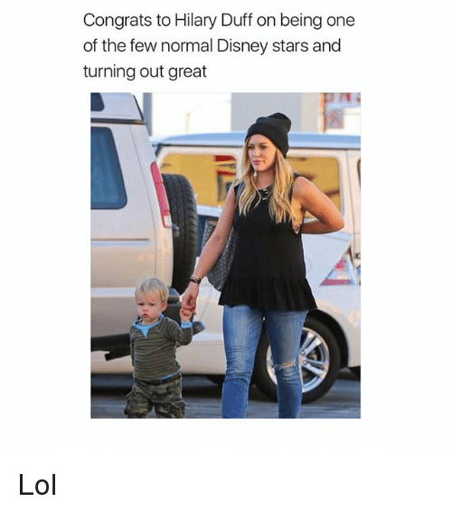 Disney, Lol, and Duff: Congrats to Hilary Duff on being one  of the few normal Disney stars and  turning out great Lol