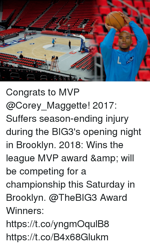 Sizzle: Congrats to MVP @Corey_Maggette!  2017: Suffers season-ending injury during the BIG3's opening night in Brooklyn. 2018: Wins the league MVP award & will be competing for a championship this Saturday in Brooklyn.   @TheBIG3 Award Winners: https://t.co/yngmOqulB8 https://t.co/B4x68Glukm