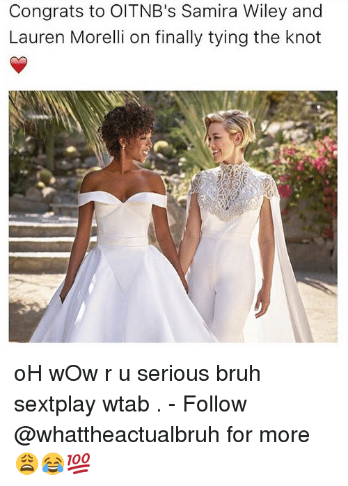 Tumblr, Wiley, and Seriously: Congrats to OITNB's Samira Wiley and  Lauren Morelli on finally tying the knot oH wOw r u serious bruh sextplay wtab . - Follow @whattheactualbruh for more😩😂💯