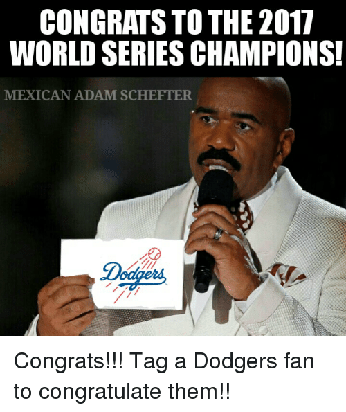 congrats to the 2017 world series champions mexican adam schefter 28737717 congrats to the 2017 world series champions! mexican adam schefter