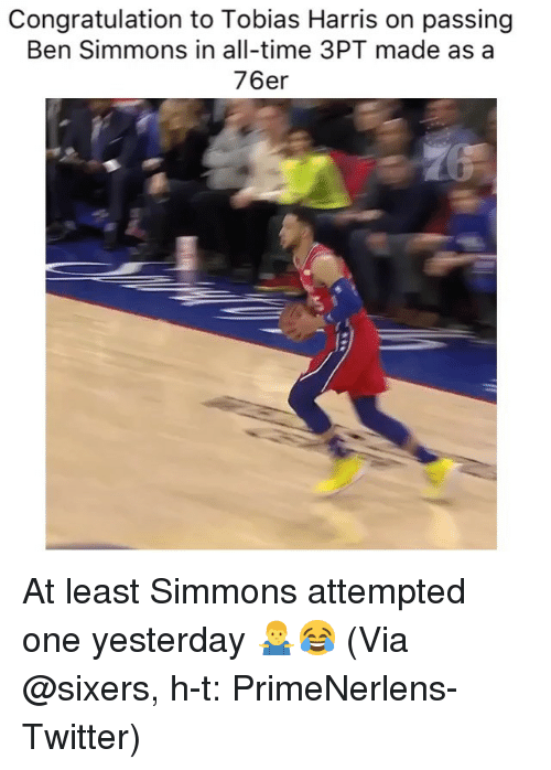Basketball, Nba, and Sports: Congratulation to Tobias Harris on passing  Ben Simmons in all-time 3PT made as a  76er At least Simmons attempted one yesterday 🤷‍♂️😂 (Via ‪@sixers, h-t: PrimeNerlens‬-Twitter)