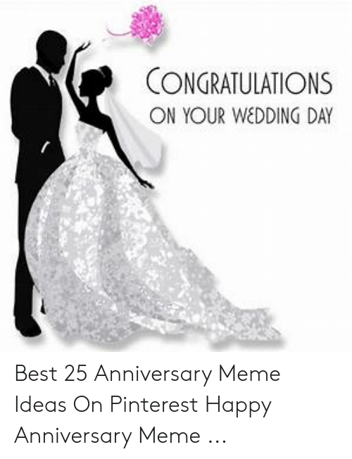 Congratulations On Your Wedding Day.Congratulations On Your Wedding Day Best 25 Anniversary Meme Ideas