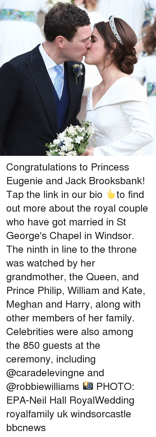 Family, Memes, and Prince: Congratulations to Princess Eugenie and Jack Brooksbank! Tap the link in our bio 👆to find out more about the royal couple who have got married in St George's Chapel in Windsor. The ninth in line to the throne was watched by her grandmother, the Queen, and Prince Philip, William and Kate, Meghan and Harry, along with other members of her family. Celebrities were also among the 850 guests at the ceremony, including @caradelevingne and @robbiewilliams 📸 PHOTO: EPA-Neil Hall RoyalWedding royalfamily uk windsorcastle bbcnews