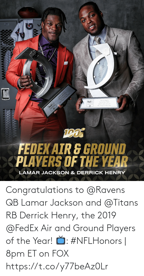 Derrick Henry, Memes, and Congratulations: Congratulations to @Ravens QB Lamar Jackson and @Titans RB Derrick Henry, the 2019 @FedEx Air and Ground Players of the Year!  📺: #NFLHonors   8pm ET on FOX https://t.co/y77beAz0Lr