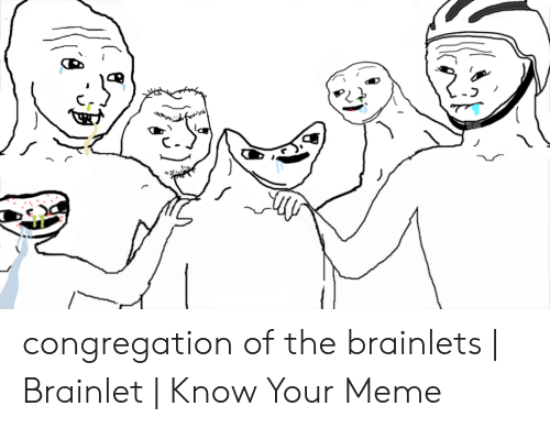 congregation-of-the-brainlets-brainlet-know-your-meme-48778035.png
